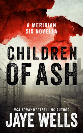Children of Ash - A Meridian Six Novella ebook by Jaye Wells