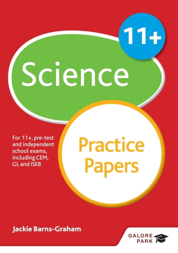 11+ Science Practice Papers - For 11+, pre-test and independent school exams including CEM, GL and ISEB ebook by Jackie Barns-Graham