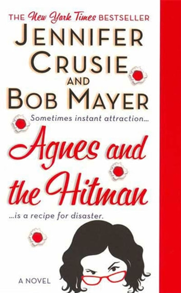 Agnes and the Hitman - A Novel ebook by Jennifer Crusie,Bob Mayer