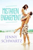 Mistaken Engagement ebook by Jenny Schwartz