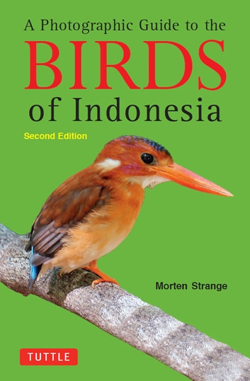 A Photographic Guide to the Birds of Indonesia - Second Edition ebook by