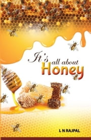 Its All About Honey ebook by Lok Nath Rajpal