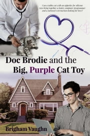 Doc Brodie and the Big, Purple Cat Toy ebook by Brigham Vaughn