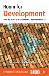 Room for Development - Housing Markets in Latin America and the Caribbean ebook by Inter-American Development Bank