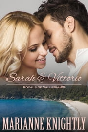 Sarah & Vittorio (Royals of Valleria #9) ebook by Marianne Knightly