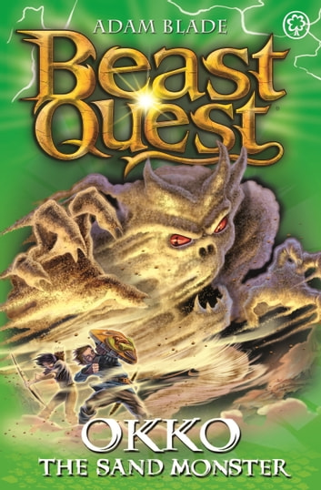 Beast Quest: Okko the Sand Monster - Series 17 Book 3 ebook by Adam Blade