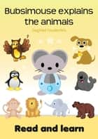 Bubsimouse explains the animals - Read and learn - Free children's books ebook by Siegfried Freudenfels