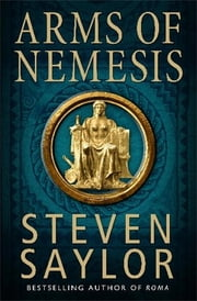 Arms of Nemesis ebook by Steven Saylor