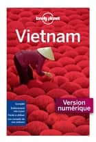 Vietnam 13 ed ebook by LONELY PLANET FR