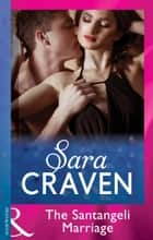 The Santangeli Marriage (Mills & Boon Modern) eBook by Sara Craven