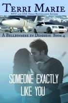 Someone Exactly Like You ebook by Terri Marie
