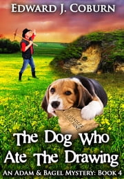 The Dog Who Ate The Drawing ebook by Edward Coburn