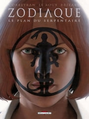 Zodiaque Tome 13 - Le Plan du Serpentaire ebook by Etienne Le Roux,Eric Corbeyran