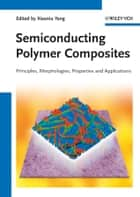 Semiconducting Polymer Composites ebook by Xiaoniu Yang