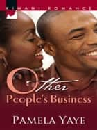 Other People's Business ebook by Pamela Yaye