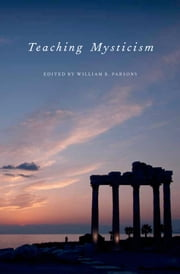Teaching Mysticism ebook by William B. Parsons