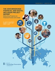 The 2015 Brookings Financial and Digital Inclusion Project Report - Measuring Progress on Financial Access and Usage ebook by John D. Villasenor,Darrell M. West,Robin J. Lewis