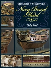 Building a Miniature Navy Board Model ebook by Philip  Reed