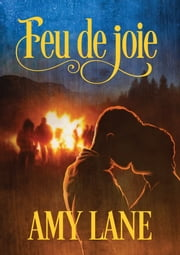 Feu de joie eBook by Amy Lane, Marie A. Ambre