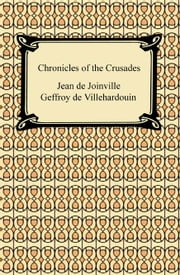 Chronicles of the Crusades ebook by Jean de Joinville