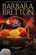 Casting Spells ebook by Barbara Bretton