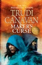 Maker's Curse (Book 4 of Millennium's Rule) ebook by Trudi Canavan