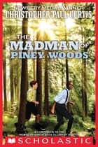 The Madman of Piney Woods ebook by Christopher Paul Curtis