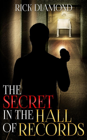 The Secret in the Hall of Records ebook by Rick Diamond