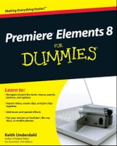 Premiere Elements 8 For Dummies ebook by Keith Underdahl