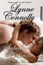 Seducing Laura ebook by Lynne Connolly