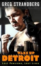 Wake Up, Detroit ebook by