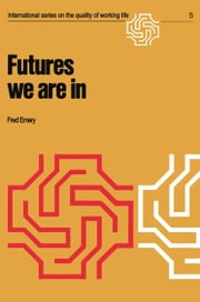 Futures we are in ebook by F. Emery