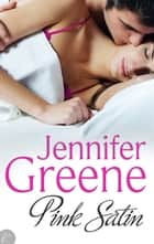 Pink Satin ebook by Jennifer Greene