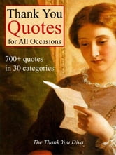 Thank You Quotes for All Occasions ebook by The Thank You Diva