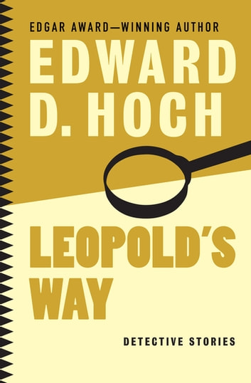 Leopold's Way - Detective Stories ebook by Edward D. Hoch