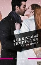 A Christmas Temptation ebook by Karen Booth