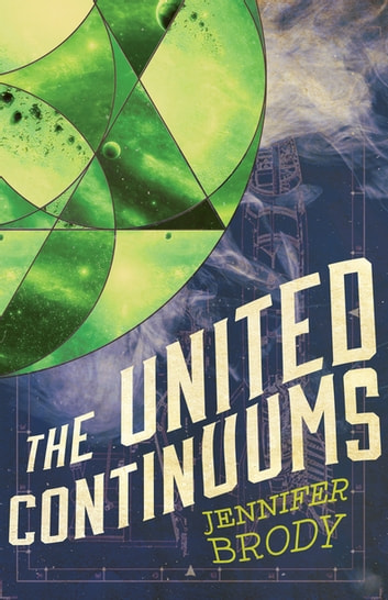 The United Continuums - The Continuum Trilogy, Book 3 ebook by Jennifer Brody
