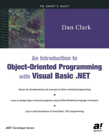 An Introduction to Object-Oriented Programming with Visual Basic .NET ebook by Dan Clark