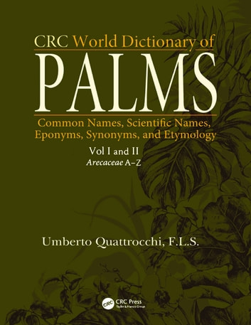 Crc world dictionary of palms ebook by umberto quattrocchi crc world dictionary of palms common names scientific names eponyms synonyms fandeluxe Choice Image