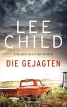 Die Gejagten - Ein Jack-Reacher-Roman ebook by Lee Child, Wulf Bergner