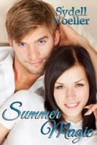 Summer Magic ebook by Sydell I Voeller