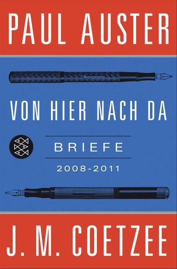 Von hier nach da - Briefe 2008-2011 ebook by J.M. Coetzee,Paul Auster