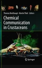 Chemical Communication in Crustaceans ebook by Thomas Breithaupt, Martin Thiel