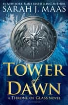 Tower of Dawn ebook by Sarah J. Maas