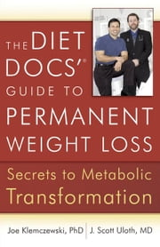 The Diet Docs'� Guide to Permanent Weight Loss: Secrets to Metabolic Transformation ebook by Klemczewski, Dr. Joe
