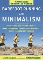 Runner's World Essential Guides: Barefoot Running and Minimalism ebook by Scott Douglas,The Editors of Runner's World