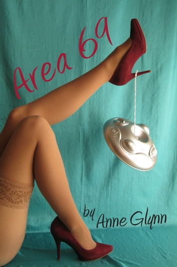 Area 69 - Close Encounters of an Intimate Kind ebook by Anne Glynn