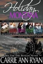 The Complete Holiday, Montana Box Set (Books 1-5) ebook by Carrie Ann Ryan