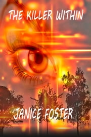 The Killer Within ebook by Janice Foster