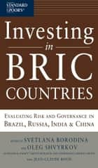 Investing in BRIC Countries: Evaluating Risk and Governance in Brazil, Russia, India, and China ebook by Svetlana Borodina,Oleg Shvyrkov